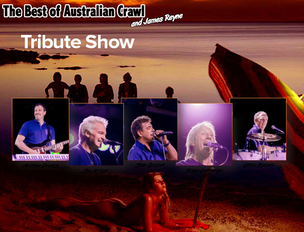 AUSTRALIAN CRAWL JAMES REYNE TRIBUTE SHO
