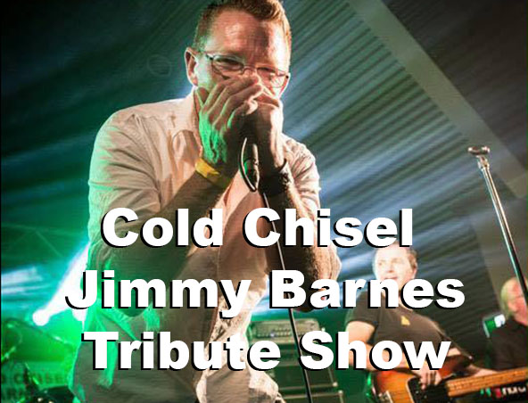 COLD CHISEL AND JIMMY BARNES TRIBUTE
